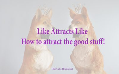 Like Attracts Like – How to attract the good stuff